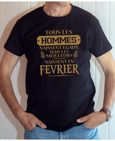 Tee-shirt anniversaire : Les hommes naissent égaux mais les meilleurs naissent en février.