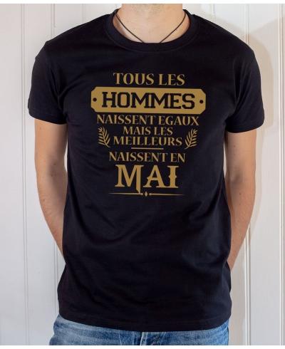 Tee-shirt anniversaire : Les hommes naissent égaux mais les meilleurs naissent en mai.