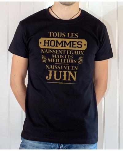 Tee-shirt anniversaire : Les hommes naissent égaux mais les meilleurs naissent en juin.