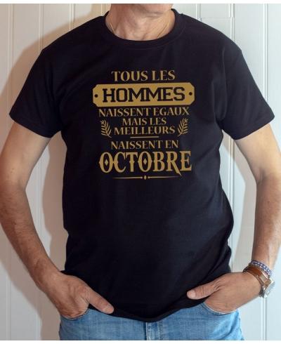 Tee-shirt anniversaire : Les hommes naissent égaux mais les meilleurs naissent en octobre.