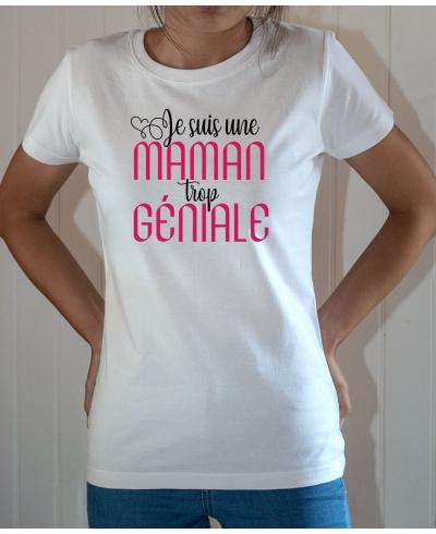 T-shirt famille : Je suis une Maman trop géniale