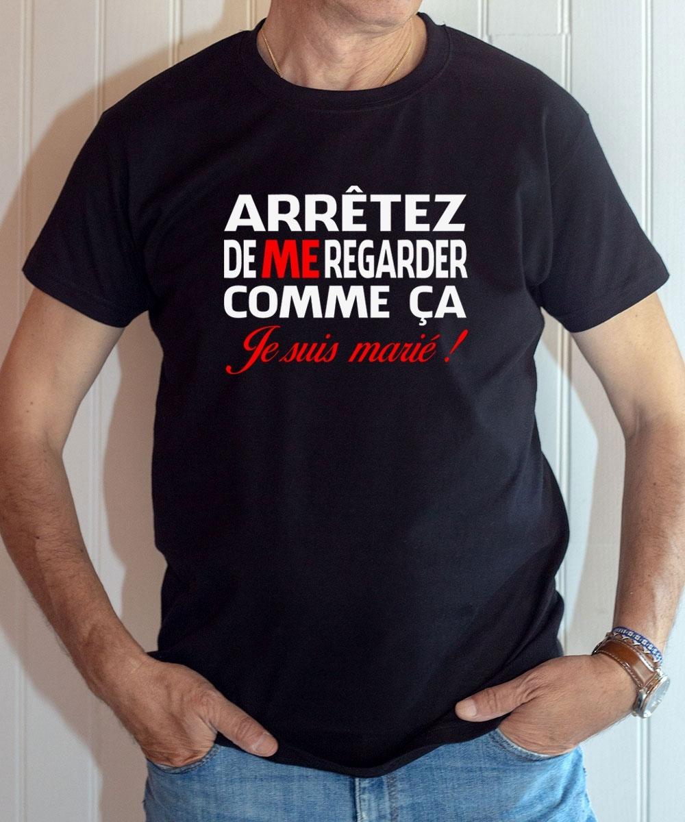 T-shirt Humour : Arrêtez de me regarder comme ça, je suis marié - Tee-shirt noir homme