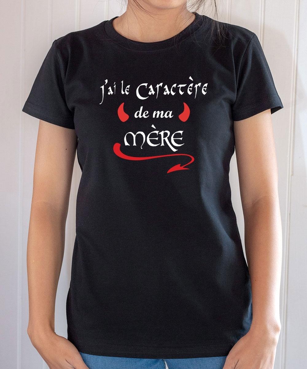 T-shirt Humour & Famille : J'ai le caractère de ma mère - Tee-shirt femme noir