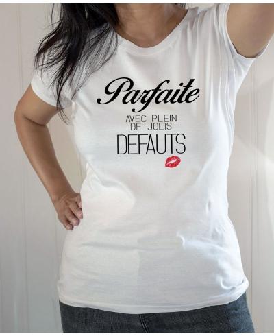 T-shirt Humour : Parfaie avec jolis défauts - Tee-shirt blanc femme