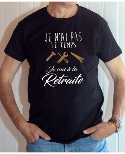T-shirt Humour : Pas le temps, je suis à la retraite (Avec outils) - Tee-shirt noir homme